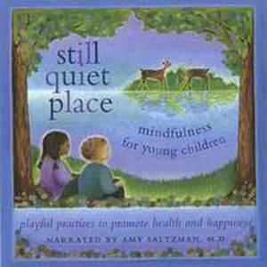 Still Quiet Place: Mindfulness For Young Children - 2846730086