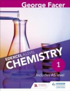 George Facer's Edexcel A Level Chemistry Year 1 Student Book - 2841491754