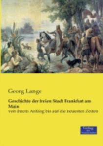 Geschichte Der Freien Stadt Frankfurt Am Main - 2857173223