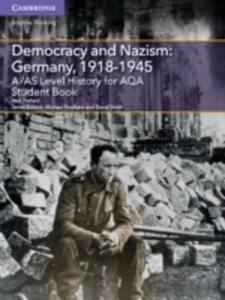 A / As Level History For Aqa Democracy And Nazism: Germany, 1918 - 1945 Student Book - 2842400097