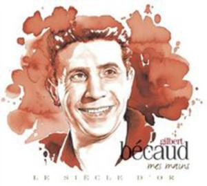 "Le Siecle D'or - Gilbert Becaud ""Mes Mains"" - 2839247923"