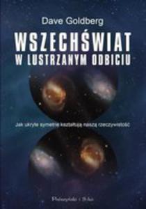 Wszechświat W Lustrzanym Odbiciu Jak Ukryte Symetrie Kształtują Naszą Rzeczywistość - 2840188921