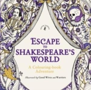 Escape To Shakespeare's World: A Colouring Book Adventure - 2860448957