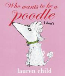Who Wants To Be A Poodle? I Don't! - 2846735261