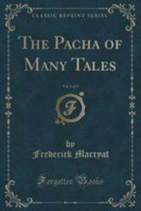 The Pacha Of Many Tales, Vol. 1 Of 3 (Classic Reprint) - 2852888183