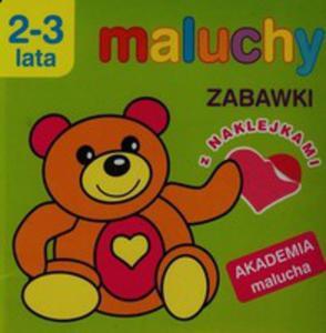 Maluchy. Zabawki Z Naklejkami. Akademia Malucha 2-3 Lata - 2873995148