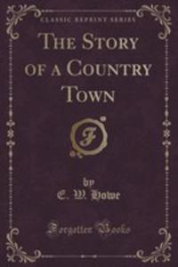 The Story Of A Country Town (Classic Reprint) - 2860563721