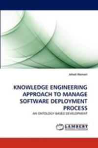 Knowledge Engineering Approach To Manage Software Deployment Process - 2857079969