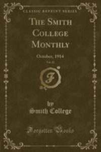 The Smith College Monthly, Vol. 22 - 2854684685