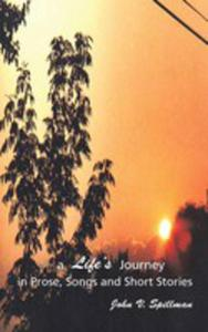 A Life's Journey In Prose, Songs And Short Stories - 2853963705