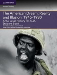 A / As Level History For Aqa The American Dream: Reality And Illusion, 1945 - 1980 Student Book - 2840235712