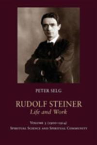 Ruidolf Steiner Life And Work Vol 3 - 2840398161