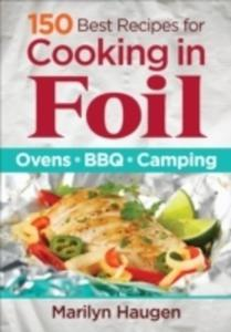 150 Best Recipes For Cooking In Foil - 2840418009