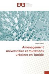 Aménagement Universitaire Et Mutations Urbaines En Tunisie - 2857262591