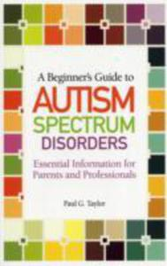 A Beginner's Guide To Autism Spectrum Disorders - 2846030994