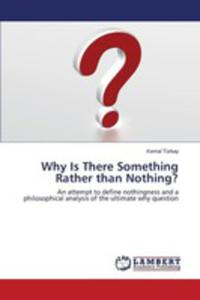 Why Is There Something Rather Than Nothing? - 2860636261