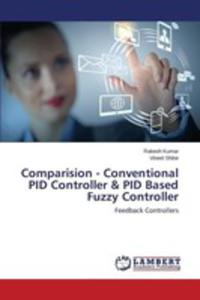 Comparision - Conventional Pid Controller & Pid Based Fuzzy Controller - 2857151319
