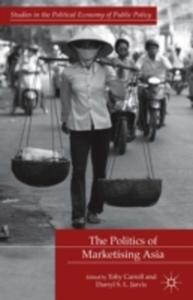 The Politics Of Marketising Asia - 2849508211