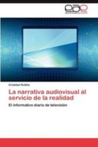 La Narrativa Audiovisual Al Servicio De La Realidad - 2870845802