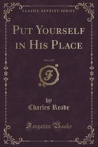 Put Yourself In His Place, Vol. 1 Of 3 (Classic Reprint) - 2855684925