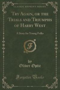 Try Again, Or The Trials And Triumphs Of Harry West - 2854006683