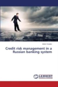 Credit Risk Management In A Russian Banking System - 2857164997