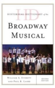 Historical Dictionary Of The Broadway Musical - 2846039806