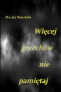Wi_cej Grzechów Nie Pami_taj - 2853982337