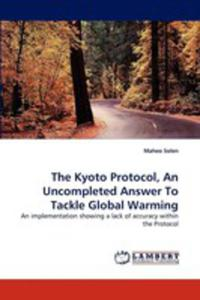 The Kyoto Protocol, An Uncompleted Answer To Tackle Global Warming - 2870703420
