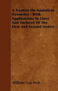 A Treatise On Analytical Geometry - With Applications To Lines And Surfaces Of The First And Second Orders - 2853026069