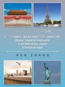 5 4 0 ( - Level 2 - A2) & 2 4 0 0 ( - Level 4 - B2) Chinese, English & French Words In Use Mots Chinois, Anglais & Français En Usage - 2871721561