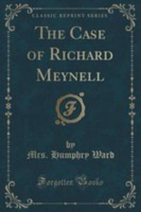 The Case Of Richard Meynell (Classic Reprint) - 2853006195