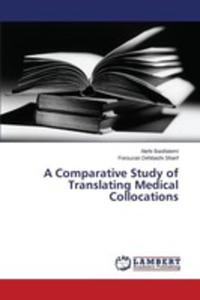 A Comparative Study Of Translating Medical Collocations - 2857269390