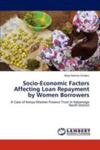 Socio - Economic Factors Affecting Loan Repayment By Women Borrowers - 2857125999