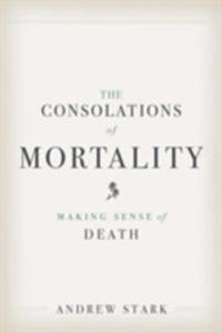 The Consolations Of Mortality - 2841500357