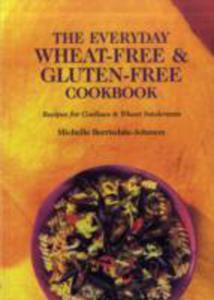 The Everyday Wheat - Free And Gluten - Free Cookbook - 2839928604