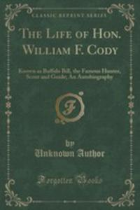 The Life Of Hon. William F. Cody - 2852961688
