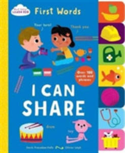 Start Little, Learn Big - Tabbed Board Book First Words, I Can Share - 2848199565