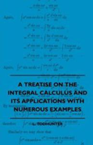 A Treatise On The Integral Calculus And Its Applications With Numerous Examples - 2861328365