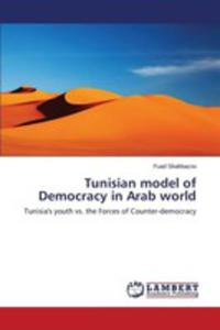 Tunisian Model Of Democracy In Arab World - 2857253726