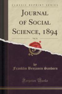 Journal Of Social Science, 1894, Vol. 31 (Classic Reprint) - 2853062582