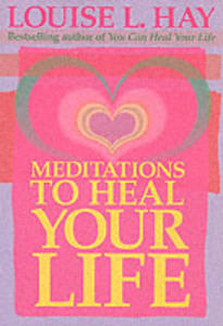 Meditations To Heal Your Life - 2839907174