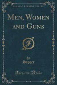 Men, Women And Guns (Classic Reprint) - 2852875007