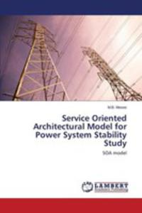 Service Oriented Architectural Model For Power System Stability Study - 2860627961