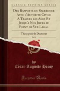 Des Rapports Du Sacerdoce Avec L'autorite Civile A Travers Les Ages Et Jusqu'a Nos Jours Au Point De Vue Legal, Vol. 1 - 2853048998