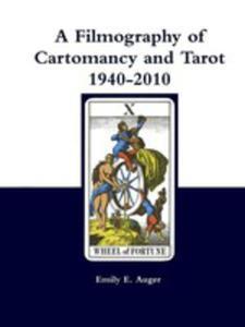 A Filmography Of Cartomancy And Tarot 1940-2010 - 2860642696