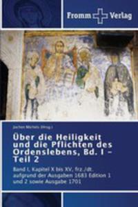 Über Die Heiligkeit Und Die Pflichten Des Ordenslebens, Bd. I - Teil 2 - 2857251640