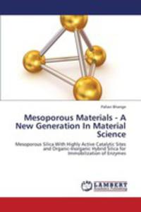 Mesoporous Materials - A New Generation In Material Science - 2860259470
