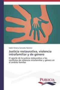 Justicia Restaurativa, Violencia Intrafamiliar Y De Genero - 2857081923