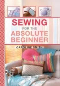 Sewing For The Absolute Beginner - 2840256985
